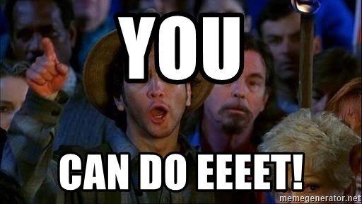 you-can-do-eeeet.jpg